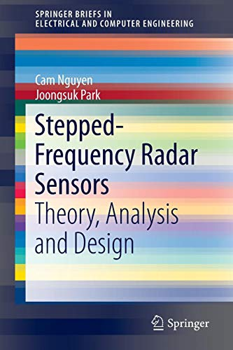 Stepped-Frequency Radar Sensors: Theory, Analysis and Design (SpringerBriefs in Electrical and Computer Engineering) - 80 Sensor