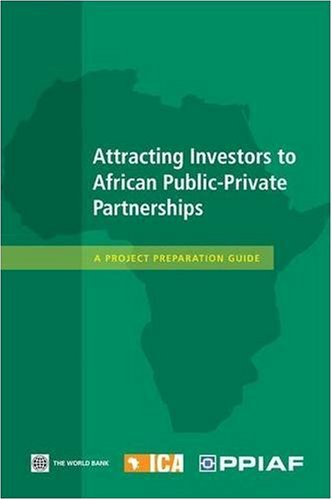 attracting-investors-to-african-public-private-partnerships-a-project-preparation-guide