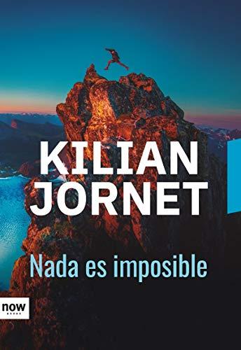 Nada es imposible por Kilian Jornet i Burgada
