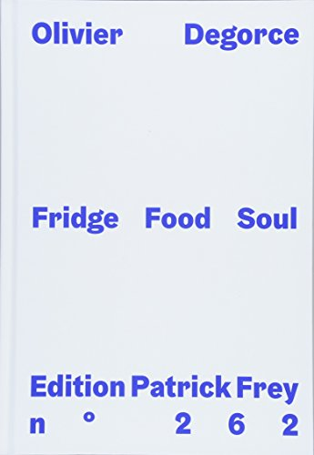 Oliver Degorce: Fridge Soul Food