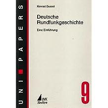 Deutsche Rundfunkgeschichte: Eine Einführung