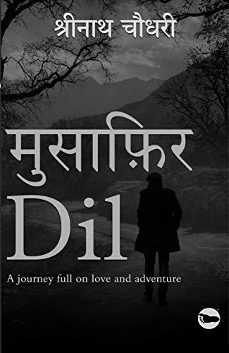 MUSAFIR DIL: A Journey full of Love and Adventure
