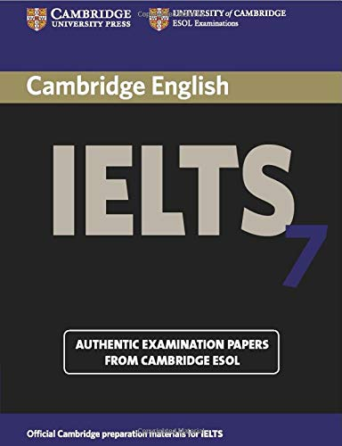 Cambridge Ielts 7 Student's Book with Answers (Cambridge Books for Cambridge Exams)