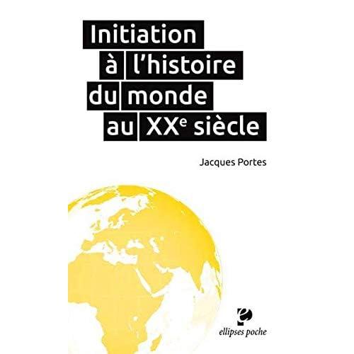 Initiation à l'Histoire du Monde au XXe Siècle