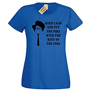 Keep Calm And Put The Fire Womens T-Shirt Funny it Moss quote crowd Ladies(L (12-14) Womens UK Dress Size Blue)