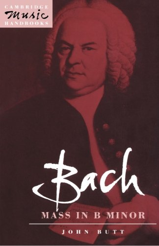 Bach: Mass in B Minor Paperback (Cambridge Music Handbooks)