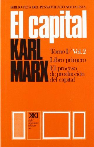 El capital. Tomo I/Vol. 2: Crítica de la economía política (Biblioteca del pensamiento socialista)