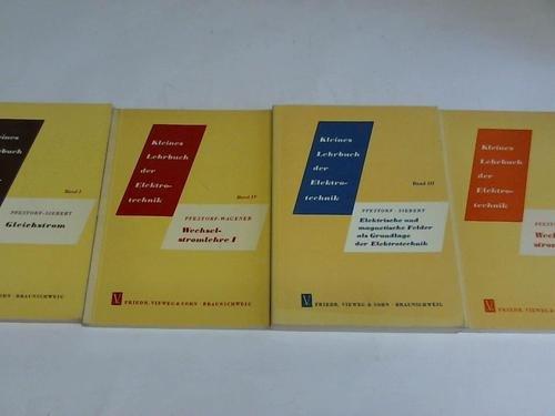 Kleines Lehrbuch der Elektrotechnik. 4 Bände