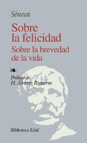 Sobre La Felicidad S/La Brevedad D La V. (Biblioteca Edaf) por Lucio Anneo Séneca