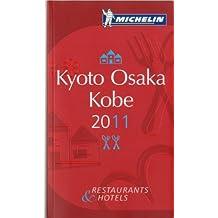 Kyoto Osaka Kobe : Michelin Guide Restaurants & Hotels
