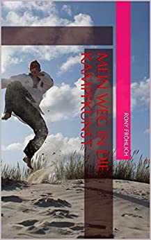 Descargar Libros En Gratis Mein Weg in die Kampfkunst Como Bajar PDF Gratis