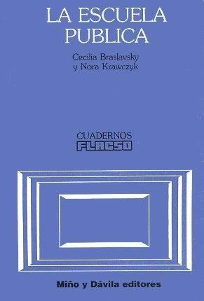 La Escuela Publica (Cuadernos Flacso) por Cecilia Braslavsky