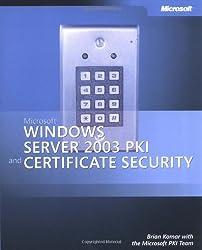 Microsoft  Windows Server(TM) 2003 PKI and Certificate Security