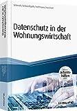 Datenschutz in der Wohnungswirtschaft - inkl. Arbeitshilfen online (Haufe Fachbuch)