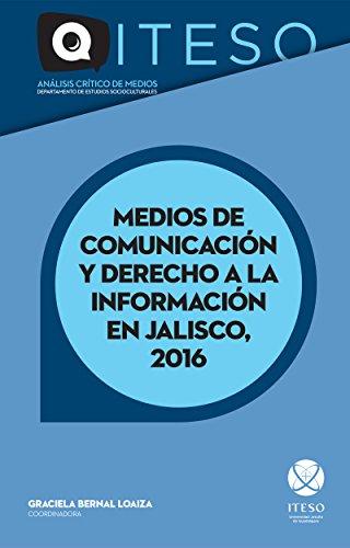 Medios de comunicación y derecho a la información en Jalisco, 2016