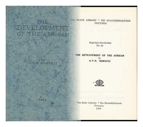 The Development of the African / by S. V. H. Mdhluli