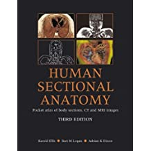 Human Sectional Anatomy: Pocket Atlas of Body Sections, CT and MRI Images: Pocket Atlas of Body Sections, CT and MRI Images