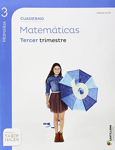 CUADERNO MATEMÁTICAS 3 PRIMARIA 3 TRIM SABER HACER - 9788483056707 por Vv.Aa.