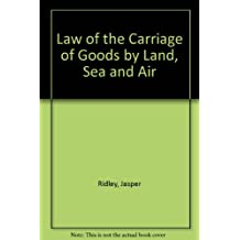 Law of the Carriage of Goods by Land, Sea and Air