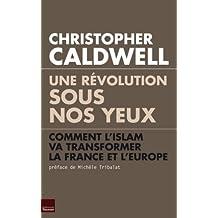 Une révolution sous nos yeux : Comment l'islam va transformer la France et l'Europe (TOUC.ESSAIS)