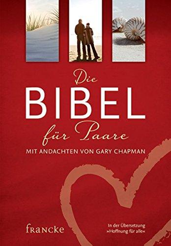 Die Bibel für Paare: Mit Andachten von Gary Chapman -