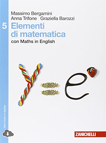 Elementi di matematica. Con Maths in english. Per le Scuole superiori. Con espansione online: 5