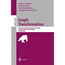 Graph Transformation: First International Conference, ICGT 2002 Barcelona, Spain, October 7-12, 2002 Proceedings (Lecture Notes in Computer Science, Band 2505)