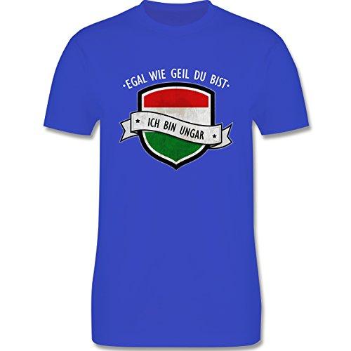 Shirtracer Länder - Egal wie Geil Du BIST - Ich Bin Ungar - Herren T-Shirt Rundhals Royalblau