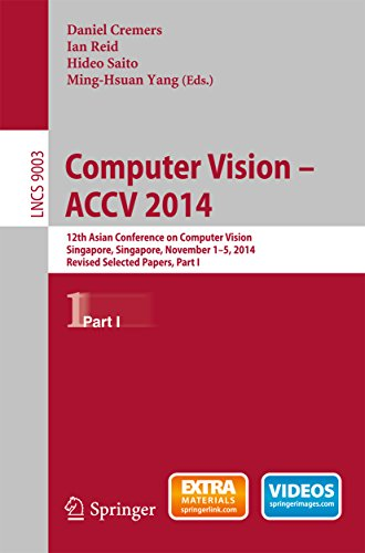 Computer Vision -- ACCV 2014: 12th Asian Conference on Computer Vision, Singapore, Singapore, November 1-5, 2014, Revised Selected Papers, Part I (Lecture ... Science Book 9003) (English Edition)