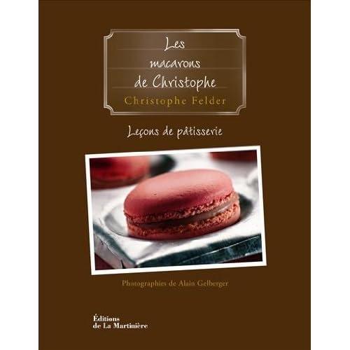 Leçons de pâtisserie : Tome 6, Les macarons de Christophe