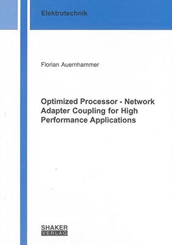 Optimized Processor - Network Adapter Coupling for High Performance Applications (Berichte aus der Elektrotechnik)
