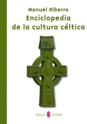 Enciclopedia de la cultura céltica (El arte de vivir) por Manuel Alberro