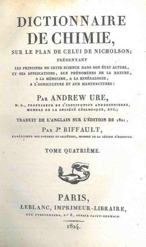 Dictionnaire de chimie, sur le plan de celui de Nicholson; presentant les principes de cette science dans son etat actuel, et ses applications, aux phenomenes de la nature, a la medecine, a la minera
