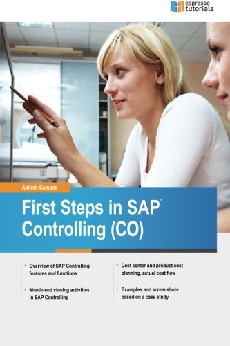 First Steps in SAP Controlling (CO) by Ashish Sampat (2015-09-05)