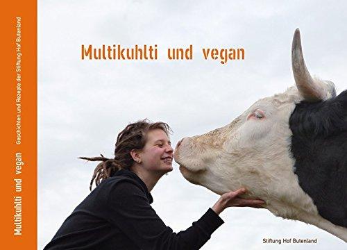 Multikuhlti und vegan: Geschichten und Rezepte