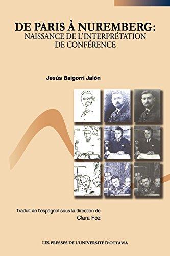 De Paris à Nuremberg : Naissance de l'interprétation de conférence