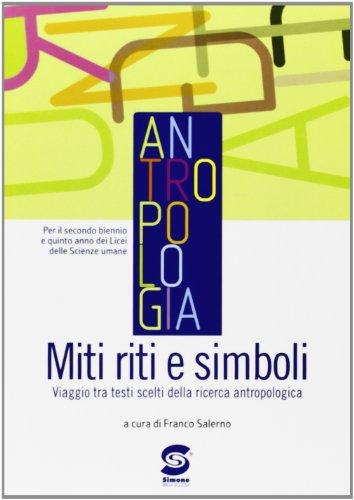 Antropologia. Miti, riti e simboli. Con espansione online. Per le Scuole superiori
