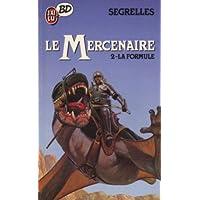 Le mercenaire. 2, La formule