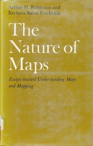 The Nature of Maps: Essays Toward Understanding Maps and Mapping by Arthur Howard Robinson (1976-09-23)