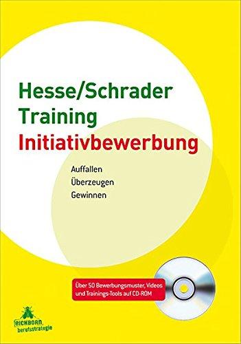 Hesse/Schrader-Training Initiativbewerbung: Auffallen - Überzeugen - Gewinnen