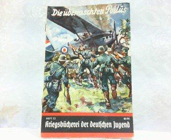 Die überraschten Poilus. Spähtruppenunternehmen am Westwall. Kriegsbücherei der deutschen Jugend Heft 13.