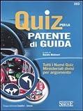 Quiz per la patente di guida. Tutti i nuovi quiz ministeriali divisi per argomento