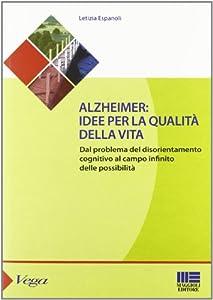 Alzheimer. Idee per la qualità della vita