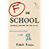 F in School: Blunders, Backchat and Bad Excuses