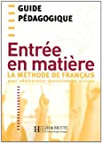 Entree En Matiere Guide Pedagogique (English and French Edition) by Brigitte Cervoni(2014-12-01)