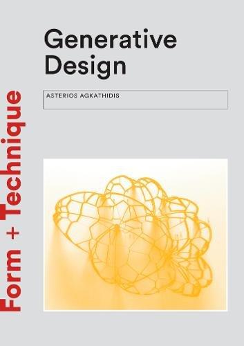 Generative Design: Form-finding Techniques in Architecture (Form + Technique) por Asterios Agkathidis