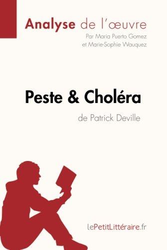 Peste et Cholra de Patrick Deville (Analyse de l'oeuvre): Comprendre La Littrature Avec Lepetitlittraire.Fr
