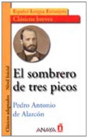 El Sombrero De Tres Picos/The Three-Cornered Hat par PEDRO ANTONIO DE ALARCON