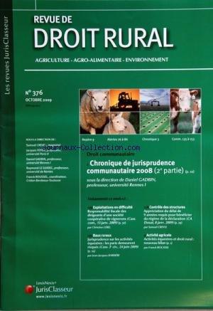 REVUE DE DROIT RURAL [No 376] du 01/10/2009 - DROIT COMMUNAUTAIRE / CHRONIQUE DE JURISPRUDENCE COMMUNAUTAIRE 2008 / DANIEL GADBIN
