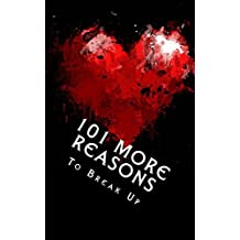 101 MORE Reasons to Break Up: True Life Tales of Splitsville - Part 2 (Coffee Table Philosophy Book 14) (English Edition)